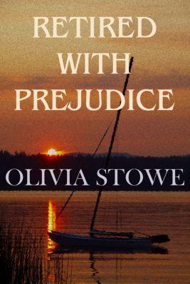 Charlotte Diamond Msyteries: Retired With Prejudice, Olivia Stowe
