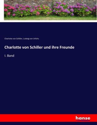 Charlotte von Schiller und ihre Freunde
