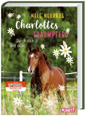 Charlottes Traumpferd: Durch dick und dünn, Nele Neuhaus