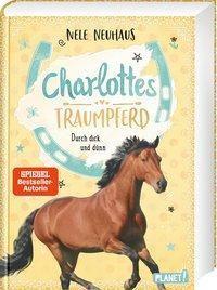 Charlottes Traumpferd - Durch dick und dünn - Nele Neuhaus |