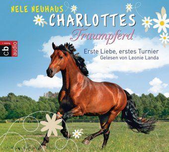 Charlottes Traumpferd - Erste Liebe, erstes Turnier, 4 Audio-CDs - Nele Neuhaus pdf epub