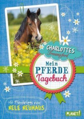 Charlottes Traumpferd - Mein Pferde-Tagebuch - Nele Neuhaus pdf epub