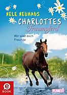 Charlottes Traumpferd: Wir sind doch Freunde
