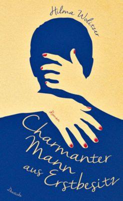 Charmanter Mann aus Erstbesitz - Hilma Wolitzer |