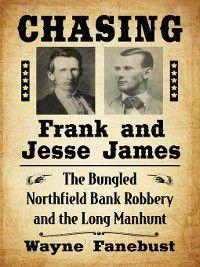 Chasing Frank and Jesse James, Wayne Fanebust