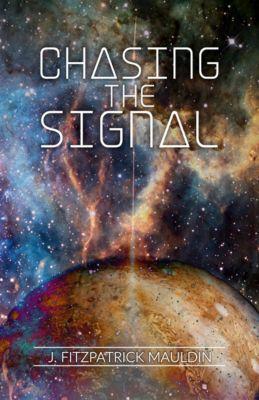 Chasing the Signal, J Fitzpatrick Mauldin