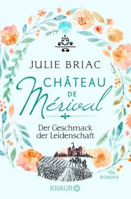 Château de Mérival. Der Geschmack der Leidenschaft, Julie Briac