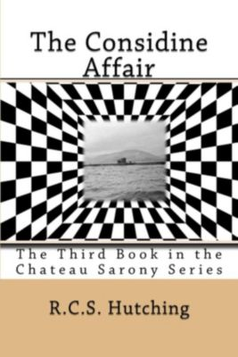 Chateau Sarony: The Considine Affair (Chateau Sarony, #3), RCS Hutching