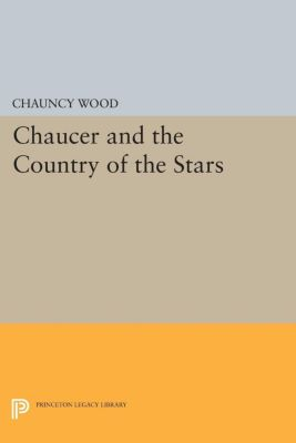 Chaucer and the Country of the Stars, Chauncy Wood