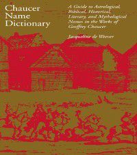 Chaucer Name Dictionary, Jacqueline de Weever