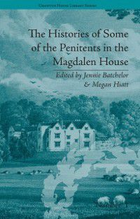 Chawton House Library: Women's Novels: Histories of Some of the Penitents in the Magdalen House