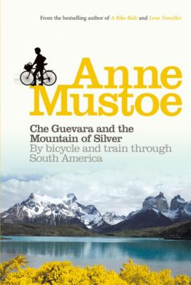 Che Guevara and the Mountain of Silver, Anne Mustoe