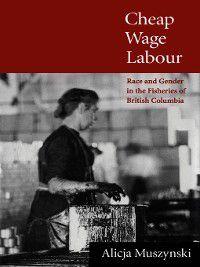 Cheap Wage Labour, Alicja Muszynski
