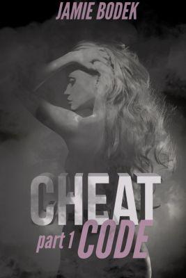 Cheat Code: Cheat Code: Book One, Jamie Bodek