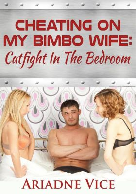 Cheating On My Bimbo Wife: Catfight In The Bedroom, Ariadne Vice
