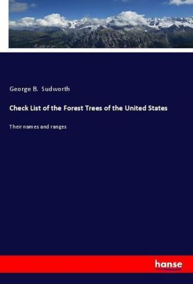 Check List of the Forest Trees of the United States, George B. Sudworth