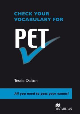 Check your Vocabulary for PET, Tessie Dalton
