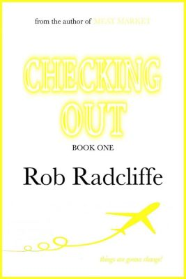 Checking Out novella series: Checking Out (Checking Out novella series, #1), Rob Radcliffe
