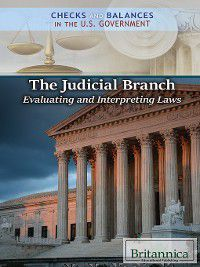 Checks and Balances in the U.S. Government: The Judicial Branch, Brian Duignan