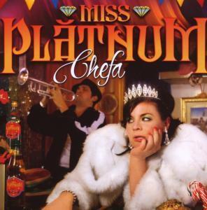 Chefa, Miss Platnum