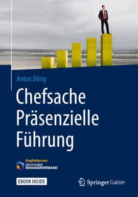 Chefsache: Chefsache Präsenzielle Führung, Anton Dörig