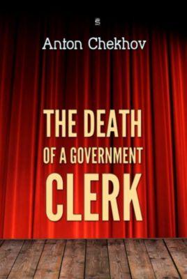Chekhov Stories: The Death of a Government Clerk, Anton Chekhov