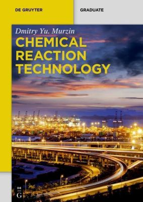 Chemical Reaction Technology, Dmitry Yu. Murzin