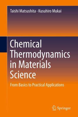Chemical Thermodynamics in Materials Science, Taishi Matsushita, Kusuhiro Mukai