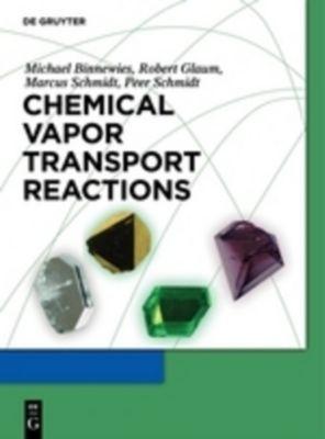 Chemical Vapor Transport Reactions, Michael Binnewies, Robert Glaum, Marcus Schmidt, Peer Schmidt