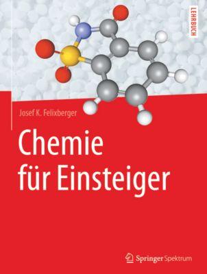 Chemie für Einsteiger, Josef K. Felixberger