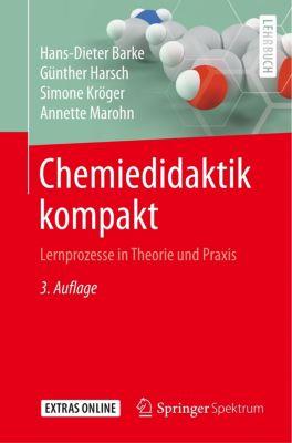 Chemiedidaktik kompakt, Hans-Dieter Barke, Günther Harsch, Simone Kröger, Annette Marohn