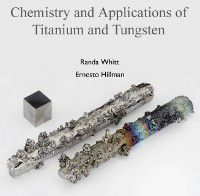 Chemistry and Applications of Titanium and Tungsten, Randa Hillman, Ernesto Whitt