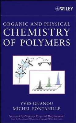 Chemistry and Physical Chemistry of Polymers, Yves Gnanou, Michel Fontanille