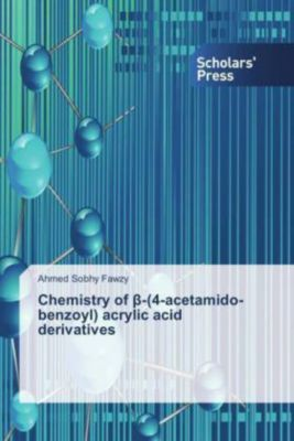 Chemistry of beta-(4-acetamido-benzoyl) acrylic acid derivatives, Ahmed Sobhy Fawzy