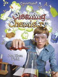 Chemtastrophe!: Cleaning Chemistry, Jon Eben Field