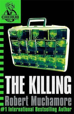 Cherub 04. The Killing, Robert Muchamore