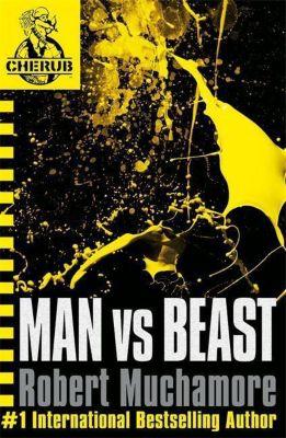 Cherub 06. Man vs Beast, Robert Muchamore