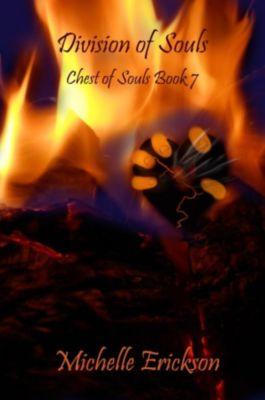 Chest of Souls: Division of Souls (Chest of Souls, #7), Michelle Erickson