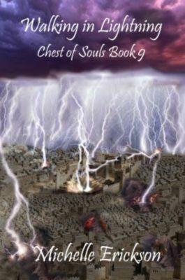 Chest of Souls: Walking in Lightning (Chest of Souls, #9), Michelle Erickson
