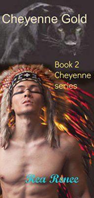 Cheyenne Series: Cheyenne Gold (Cheyenne Series, #2), Rea Renee