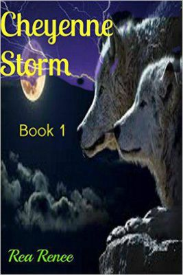 Cheyenne Series: Cheyenne Storm (Cheyenne Series, #1), Rea Renee