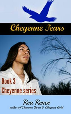 Cheyenne Series: Cheyenne Tears (Cheyenne Series, #3), Rea Renee