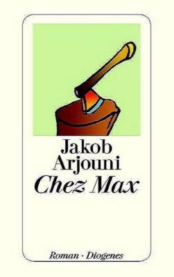 Chez Max - Jakob Arjouni |