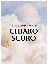 Chiaroscuro - Michael Hirschbichler  