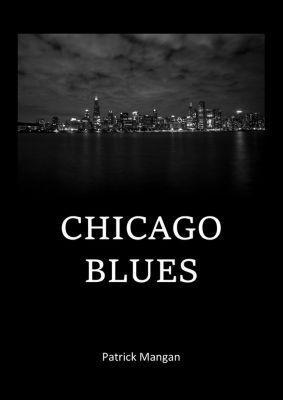 CHICAGO BLUES, Patrick Mangan