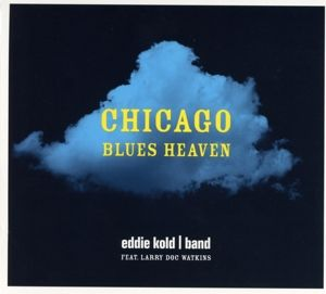Chicago Blues Heaven, Eddie Band feat. Watkins,Larry Doc Kold