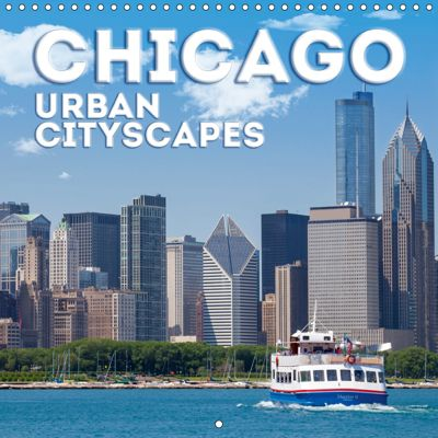CHICAGO Urban Cityscapes (Wall Calendar 2019 300 × 300 mm Square), Melanie Viola