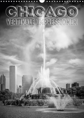CHICAGO Vertikale Impressionen (Wandkalender 2018 DIN A3 hoch) Dieser erfolgreiche Kalender wurde dieses Jahr mit gleich, Melanie Viola