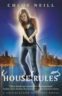 Chicagoland Vampires Series: House Rules, Chloe Neill