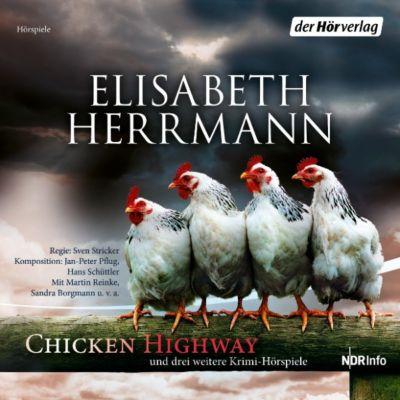 CHICKEN HIGHWAY und drei weitere Krimi-Hörspiele, Elisabeth Herrmann